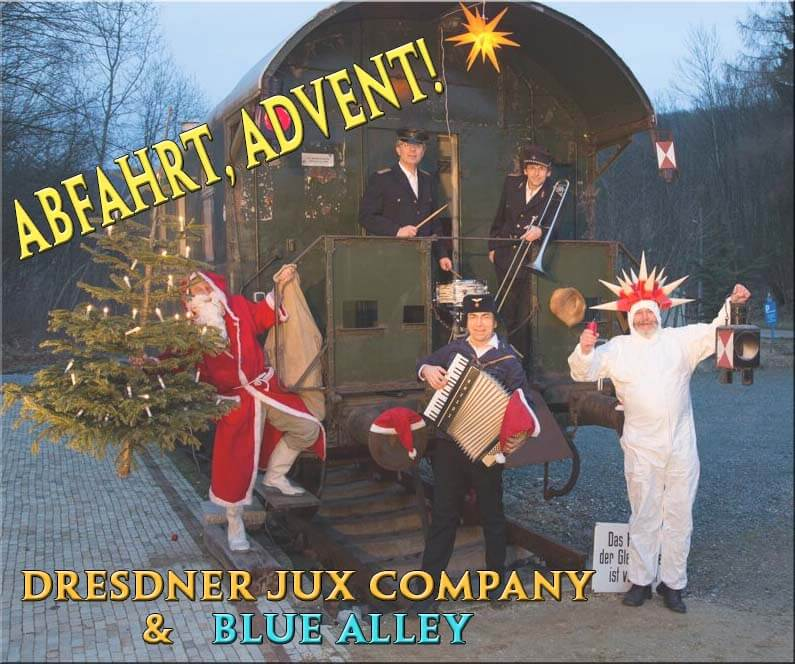 Abfahrt, Advent! – Dresdner-Jux-Company & Band BLUE ALLEY am 25./26.11.20 – 19.30 Uhr